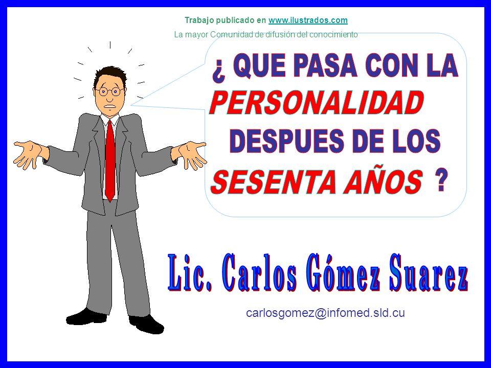 Trabajo publicado en www.ilustrados.comwww.ilustrados.com La mayor Comunidad de difusión del conocimiento carlosgomez@infomed.sld.cu