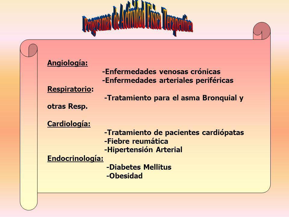 Angiología: -Enfermedades venosas crónicas -Enfermedades arteriales periféricas Respiratorio: -Tratamiento para el asma Bronquial y otras Resp. Cardio