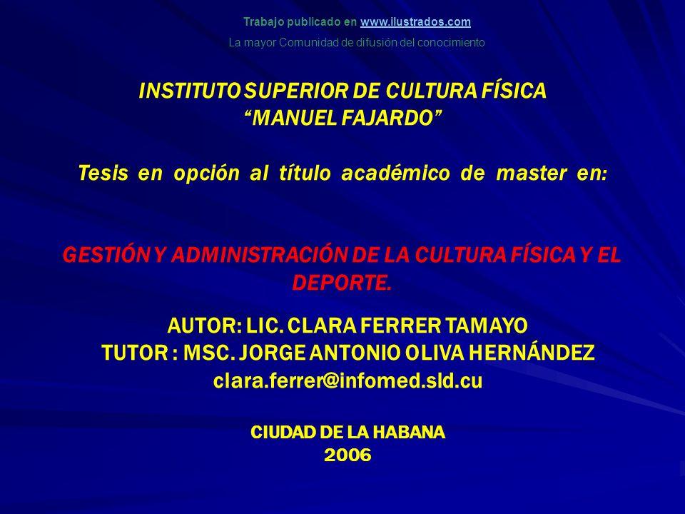 INSTITUTO SUPERIOR DE CULTURA FÍSICA MANUEL FAJARDO Tesis en opción al título académico de master en: GESTIÓN Y ADMINISTRACIÓN DE LA CULTURA FÍSICA Y