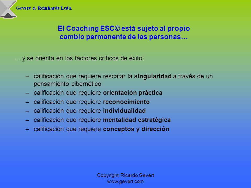 Copyright: Ricardo Gevert www.gevert.com Valores del Capital Humano contemplados en procesos de Coaching ESC©