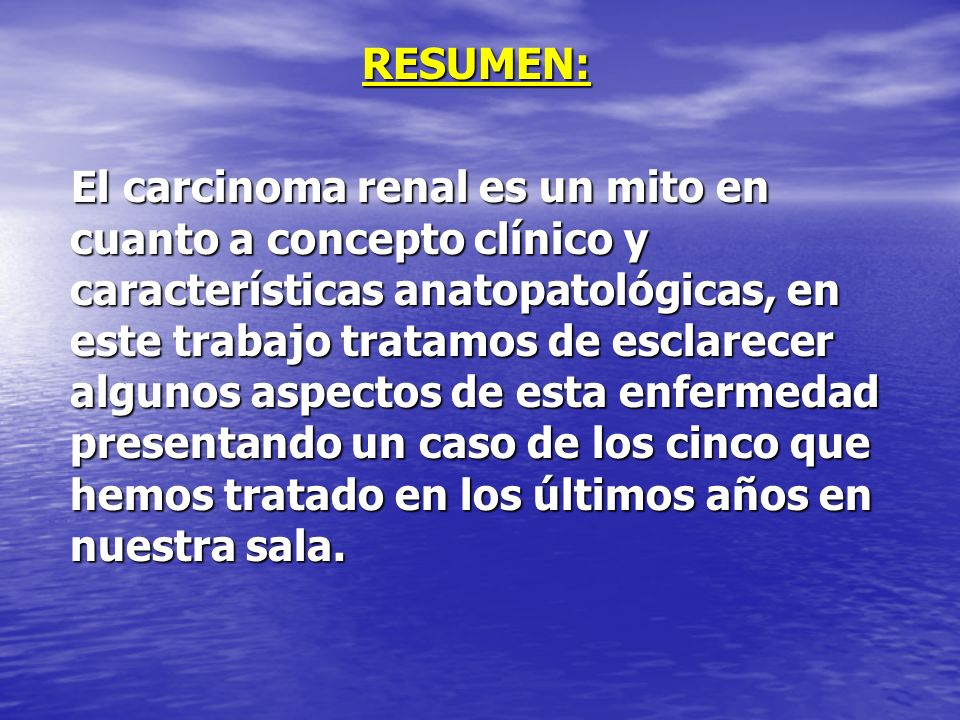 DIAGNÓSTICO CLÍNICO: Carcinoma de células renales Carcinoma de células renales DIAGNÓSTICO ANATOMOPATOLÓGICO Carcinoma de células renales claras Carcinoma de células renales claras Metástasis pulmonar y hepática Metástasis pulmonar y hepática Ateromatosis de la Aorta Ateromatosis de la Aorta Cardioesclerosis Cardioesclerosis