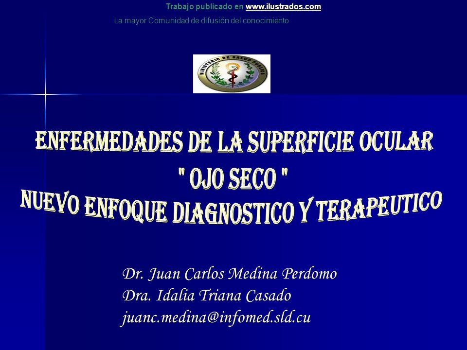 Dr. Juan Carlos Medina Perdomo Dra. Idalia Triana Casado juanc.medina@infomed.sld.cu Trabajo publicado en www.ilustrados.comwww.ilustrados.com La mayo