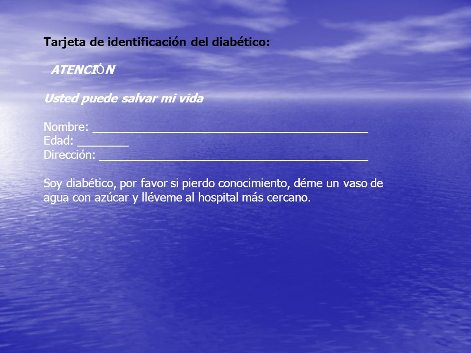 Tarjeta de identificación del diabético: ATENCIÓN Usted puede salvar mi vida Nombre: ___________________________________________ Edad: ________ Direcc