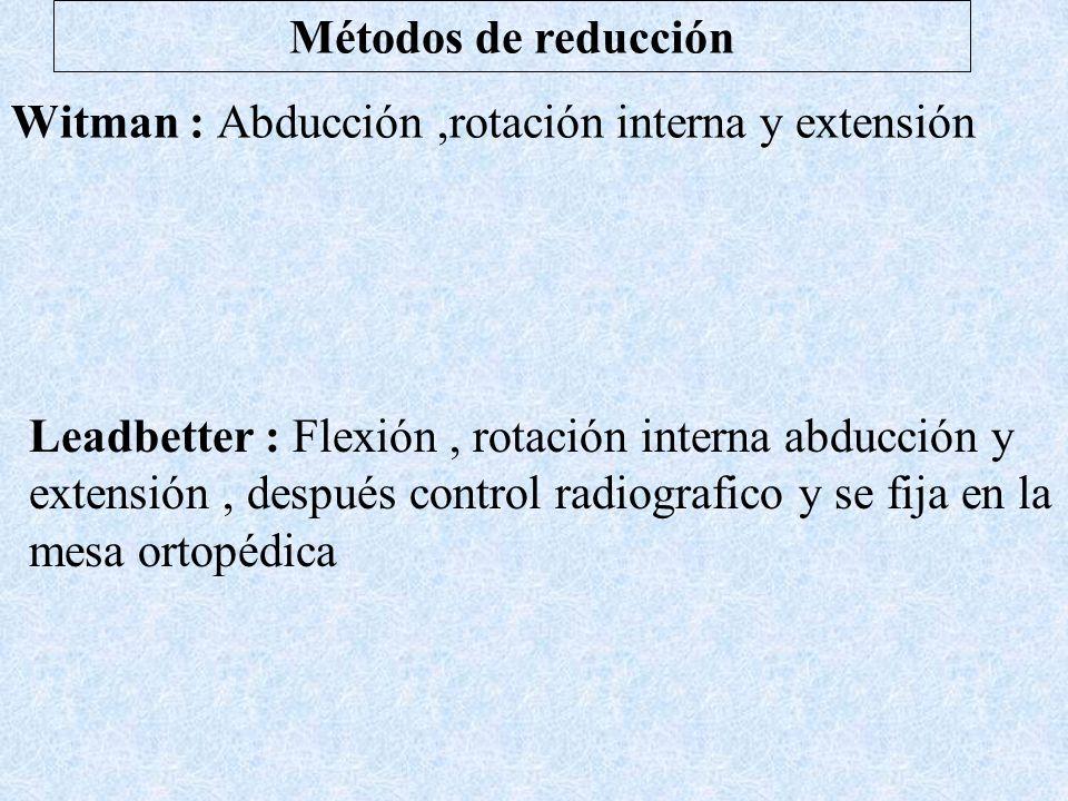Tratamiento de las fracturas cervicales Conservador: Solo para algunas fracturas impactadas en valgo y/o donde existen contraindicaciones medicas asoc