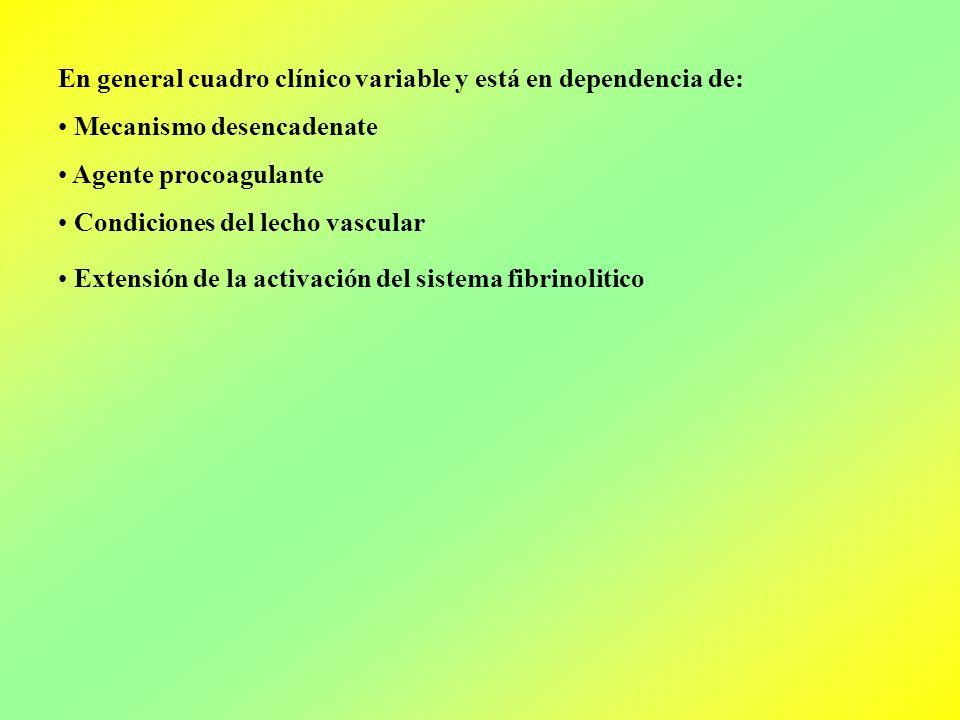 En general cuadro clínico variable y está en dependencia de: Mecanismo desencadenate Agente procoagulante Condiciones del lecho vascular Extensión de