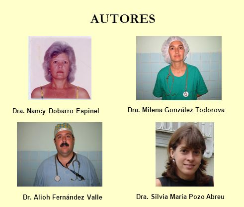 AUTORES Dra. Nancy Dobarro Espinel Dra. Milena González Todorova Dr. Alioh Fernández Valle Dra. Silvia María Pozo Abreu
