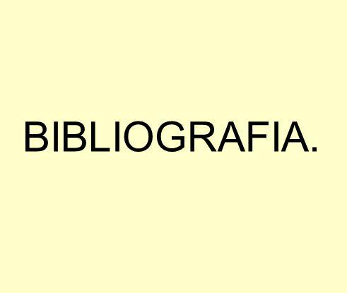 BIBLIOGRAFIA.