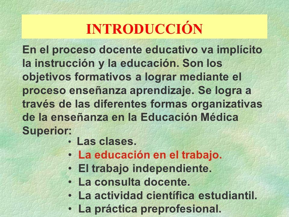 INTRODUCCIÓN En el proceso docente educativo va implícito la instrucción y la educación. Son los objetivos formativos a lograr mediante el proceso ens