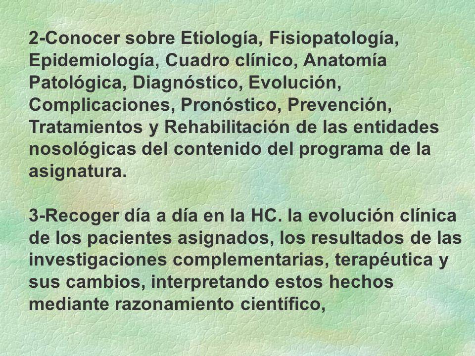 2-Conocer sobre Etiología, Fisiopatología, Epidemiología, Cuadro clínico, Anatomía Patológica, Diagnóstico, Evolución, Complicaciones, Pronóstico, Pre