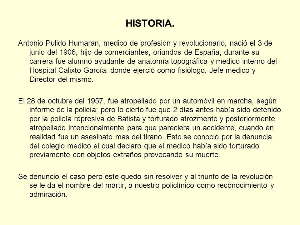 HISTORIA. Antonio Pulido Humaran, medico de profesión y revolucionario, nació el 3 de junio del 1906, hijo de comerciantes, oriundos de España, durant
