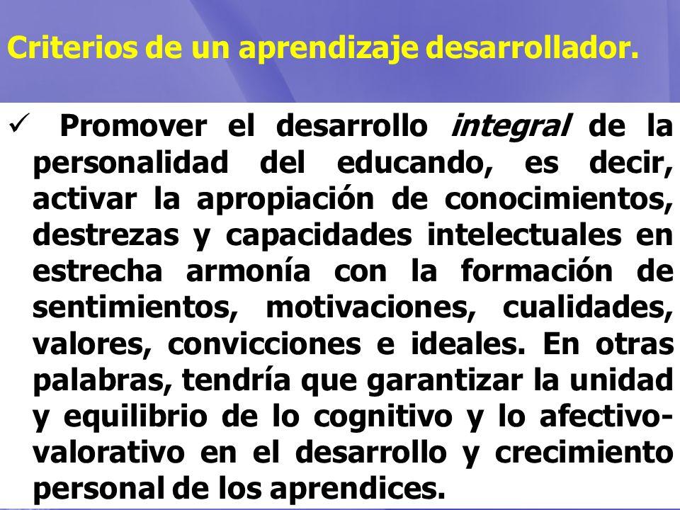 Promover el desarrollo integral de la personalidad del educando, es decir, activar la apropiación de conocimientos, destrezas y capacidades intelectua