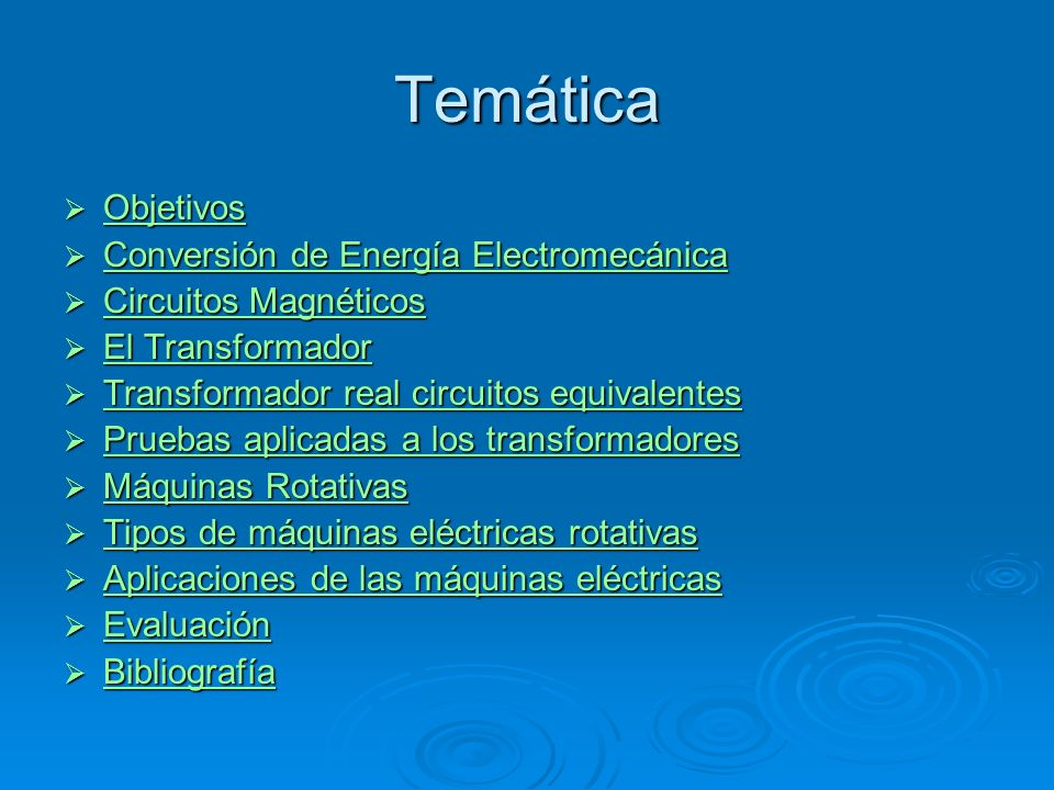 Temática Objetivos Objetivos Objetivos Conversión de Energía Electromecánica Conversión de Energía Electromecánica Conversión de Energía Electromecáni