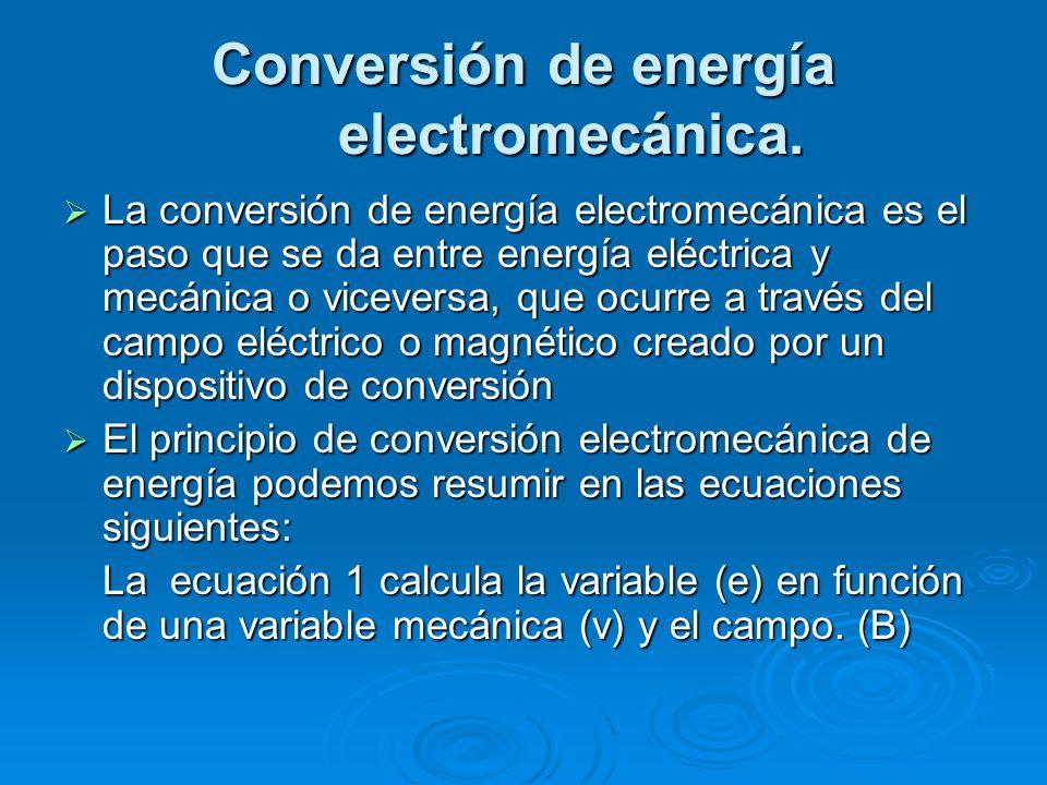 Conversión de energía electromecánica. La conversión de energía electromecánica es el paso que se da entre energía eléctrica y mecánica o viceversa, q