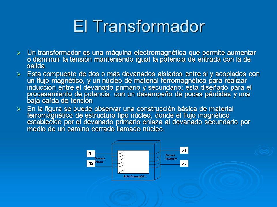 El Transformador Un transformador es una máquina electromagnética que permite aumentar o disminuir la tensión manteniendo igual la potencia de entrada