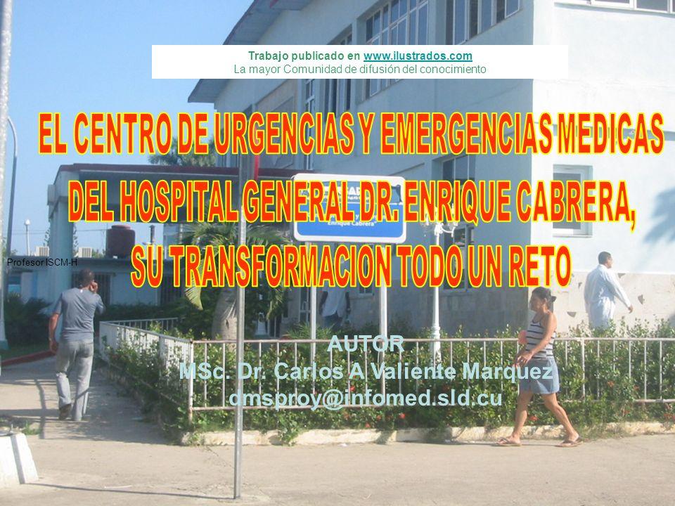Trabajo publicado en www.ilustrados.comwww.ilustrados.com La mayor Comunidad de difusión del conocimiento AUTOR MSc. Dr. Carlos A Valiente Marquez dms