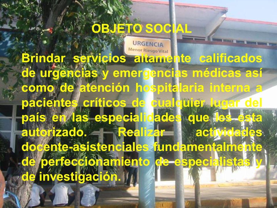 OBJETO SOCIAL Brindar servicios altamente calificados de urgencias y emergencias médicas así como de atención hospitalaria interna a pacientes crítico