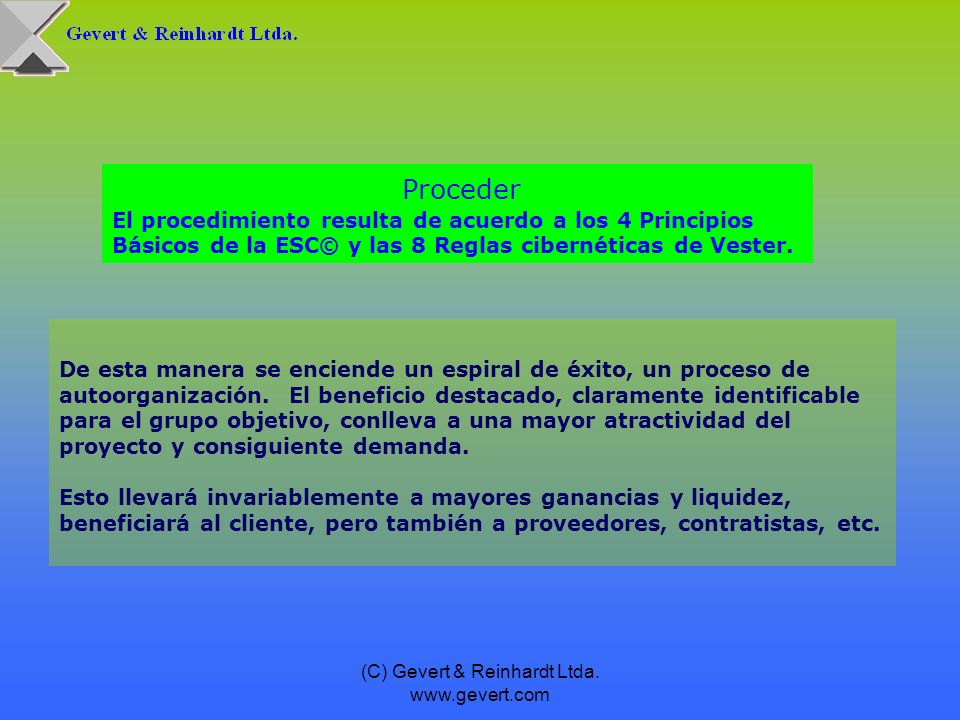 (C) Gevert & Reinhardt Ltda. www.gevert.com De esta manera se enciende un espiral de éxito, un proceso de autoorganización. El beneficio destacado, cl