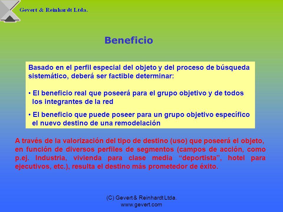 (C) Gevert & Reinhardt Ltda. www.gevert.com Beneficio Basado en el perfil especial del objeto y del proceso de búsqueda sistemático, deberá ser factib