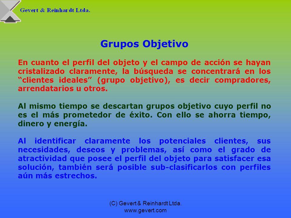 (C) Gevert & Reinhardt Ltda. www.gevert.com Grupos Objetivo En cuanto el perfil del objeto y el campo de acción se hayan cristalizado claramente, la b