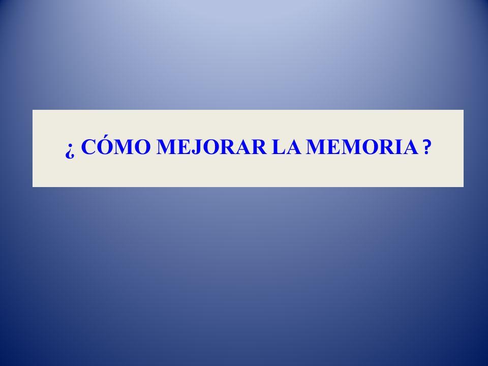 ¿ CÓMO MEJORAR LA MEMORIA ?