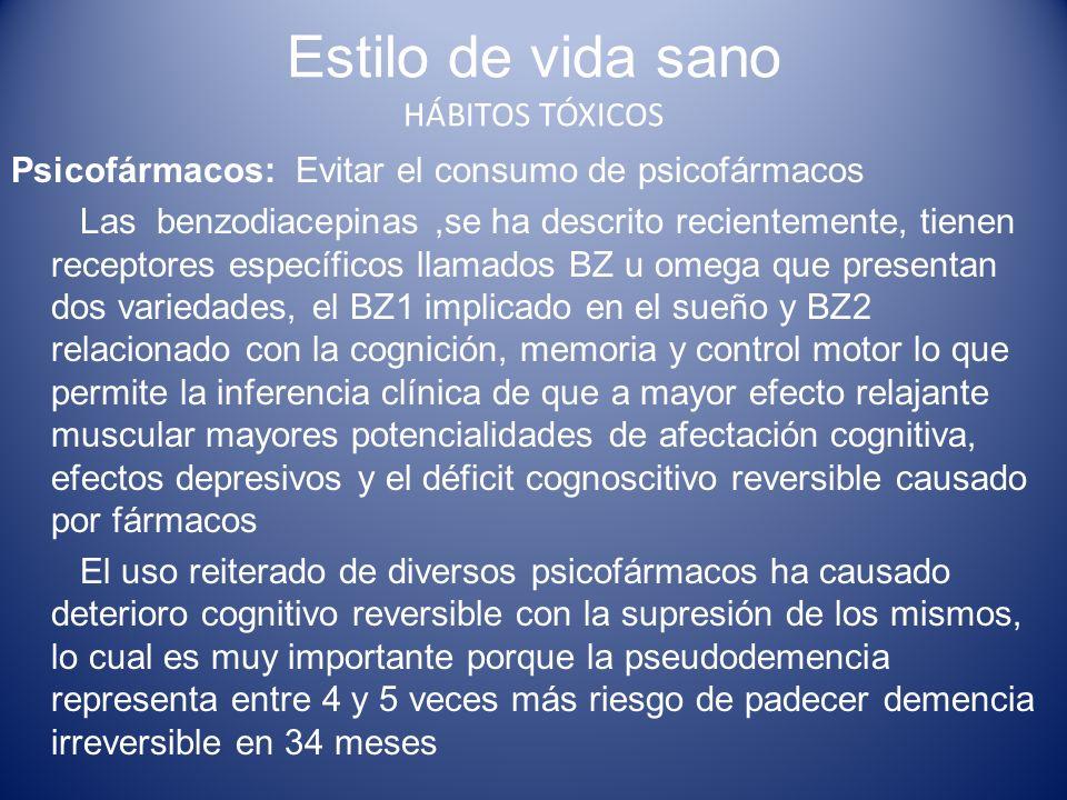 Psicofármacos: Evitar el consumo de psicofármacos Las benzodiacepinas,se ha descrito recientemente, tienen receptores específicos llamados BZ u omega