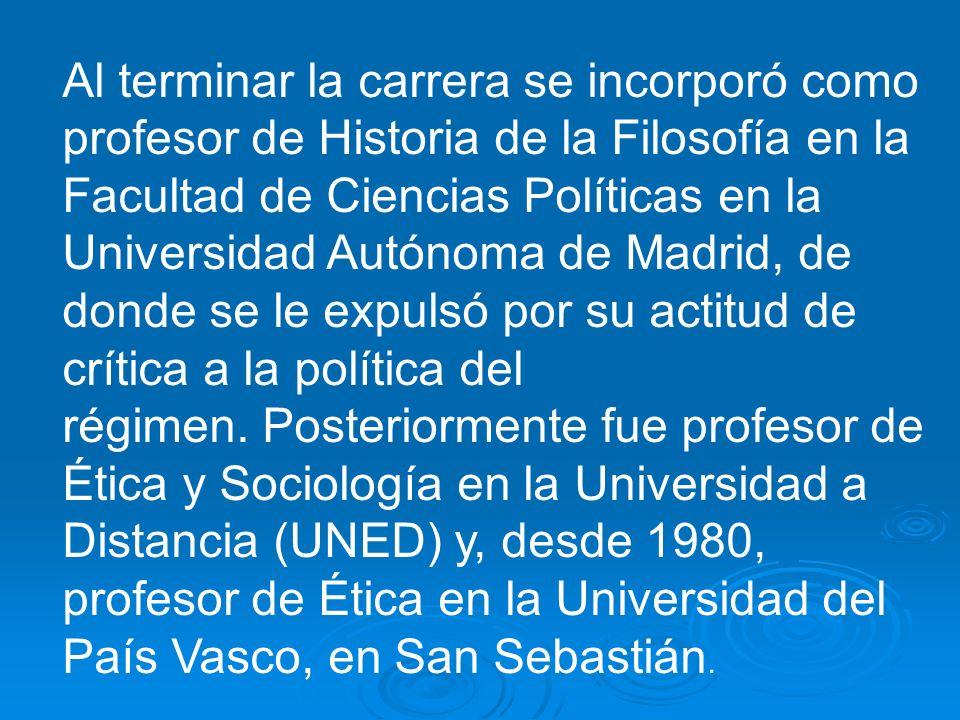Al terminar la carrera se incorporó como profesor de Historia de la Filosofía en la Facultad de Ciencias Políticas en la Universidad Autónoma de Madri