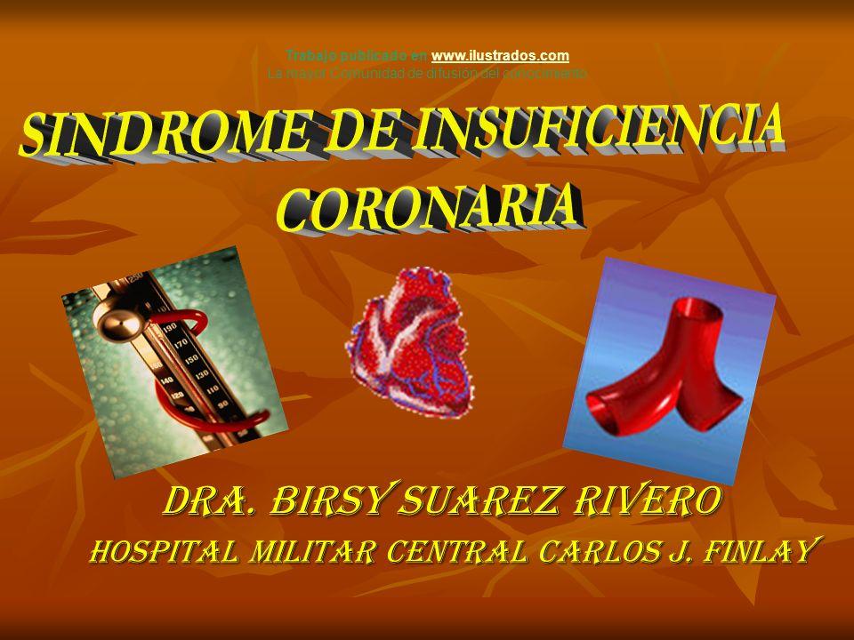 Dra. BIRSY SUAREZ RIVERO HOSPITAL MILITAR CENTRAL CARLOS J. FINLAY Trabajo publicado en www.ilustrados.comwww.ilustrados.com La mayor Comunidad de dif