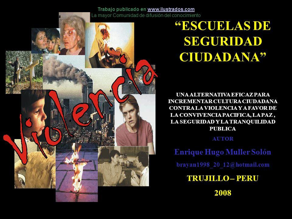 ESCUELAS DE SEGURIDAD CIUDADANA UNA ALTERNATIVA EFICAZ PARA INCREMENTAR CULTURA CIUDADANA CONTRA LA VIOLENCIA Y A FAVOR DE LA CONVIVENCIA PACIFICA, LA