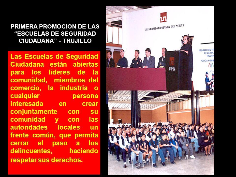 PRIMERA PROMOCION DE LAS ESCUELAS DE SEGURIDAD CIUDADANA - TRUJILLO Las Escuelas de Seguridad Ciudadana están abiertas para los lideres de la comunida