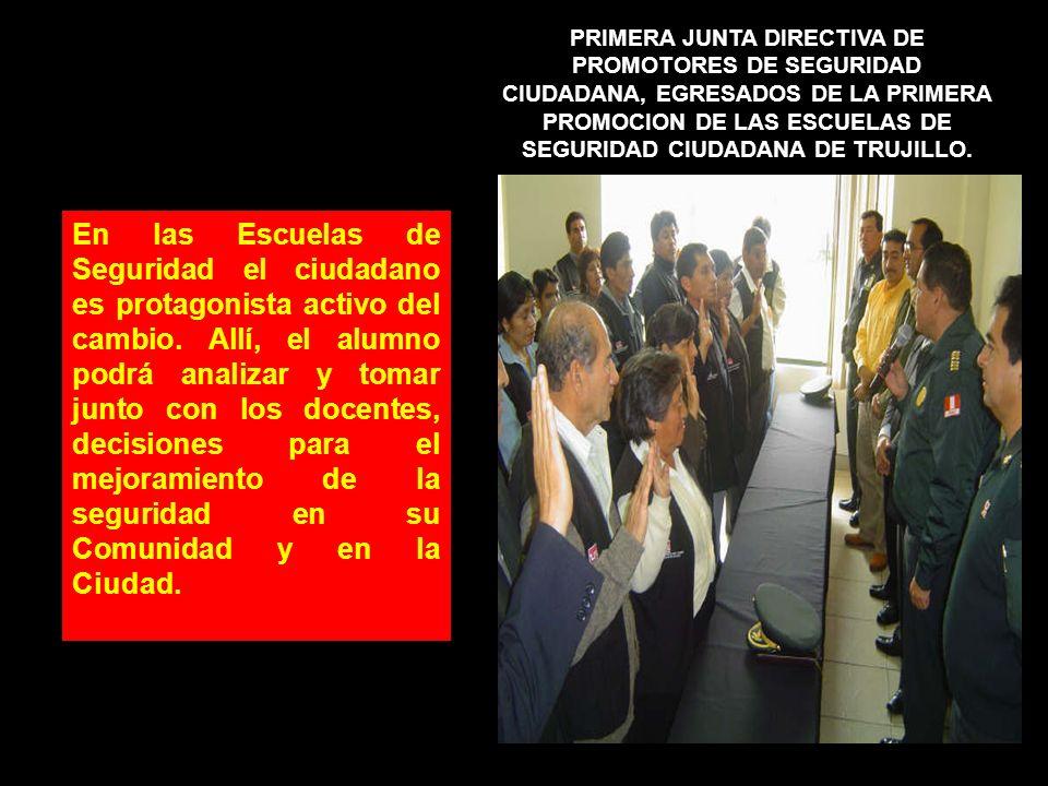 PRIMERA JUNTA DIRECTIVA DE PROMOTORES DE SEGURIDAD CIUDADANA, EGRESADOS DE LA PRIMERA PROMOCION DE LAS ESCUELAS DE SEGURIDAD CIUDADANA DE TRUJILLO. En