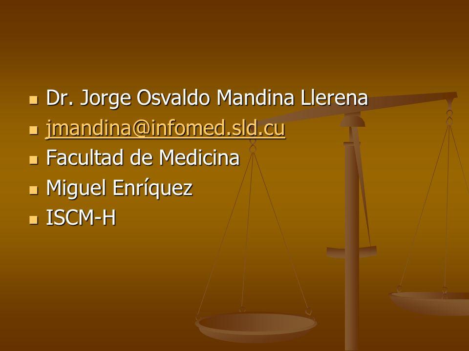 Dr. Jorge Osvaldo Mandina Llerena Dr. Jorge Osvaldo Mandina Llerena jmandina@infomed.sld.cu jmandina@infomed.sld.cu jmandina@infomed.sld.cu Facultad d