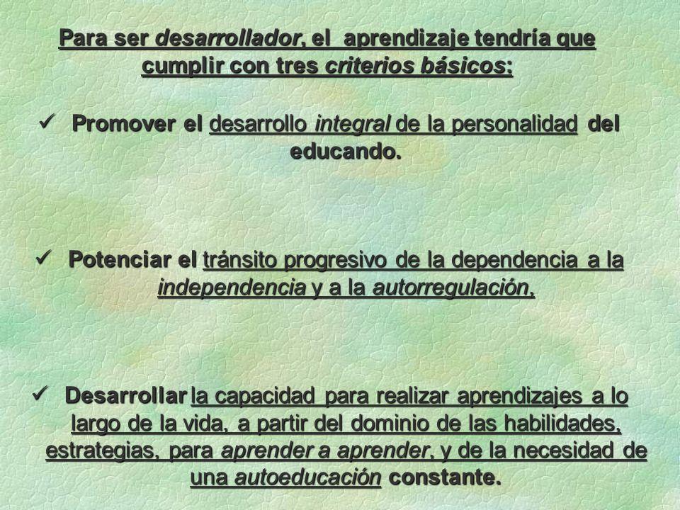 Promover el desarrollo integral de la personalidad del educando. Promover el desarrollo integral de la personalidad del educando. Potenciar el tránsit