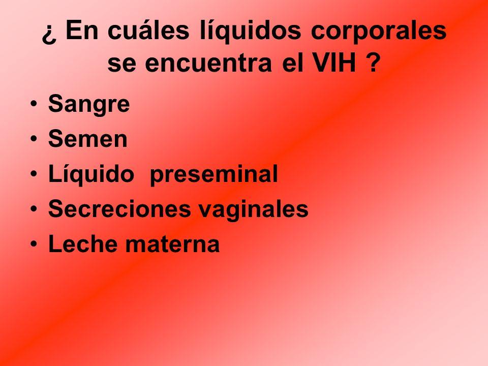 ¿ En cuáles líquidos corporales se encuentra el VIH .