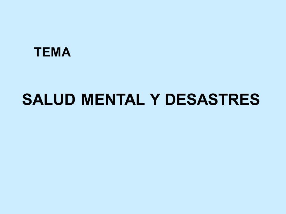 SALUD MENTAL Y DESASTRES TEMA