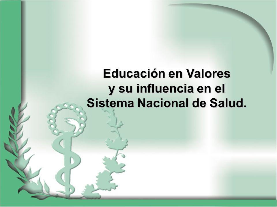 Educación en Valores y su influencia en el Sistema Nacional de Salud.