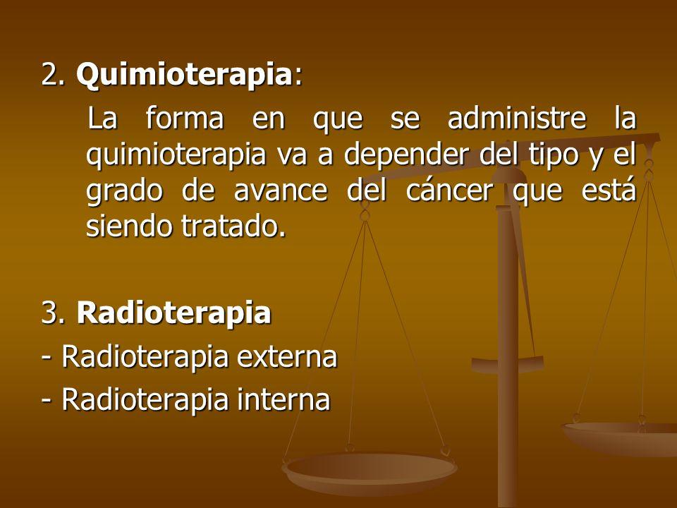 2. Quimioterapia: La forma en que se administre la quimioterapia va a depender del tipo y el grado de avance del cáncer que está siendo tratado. La fo