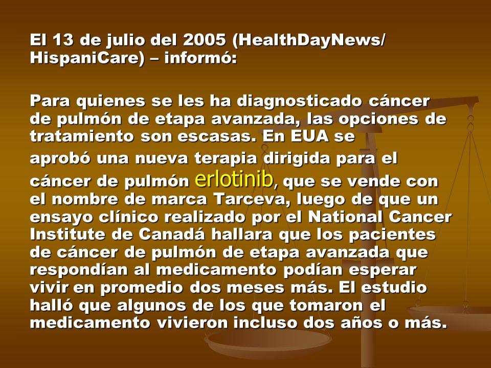 El 13 de julio del 2005 (HealthDayNews/ HispaniCare) – informó: Para quienes se les ha diagnosticado cáncer de pulmón de etapa avanzada, las opciones de tratamiento son escasas.