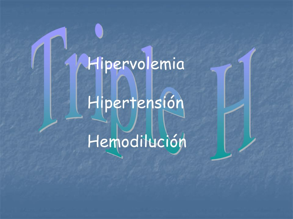 Hipervolemia Hipertensión Hemodilución