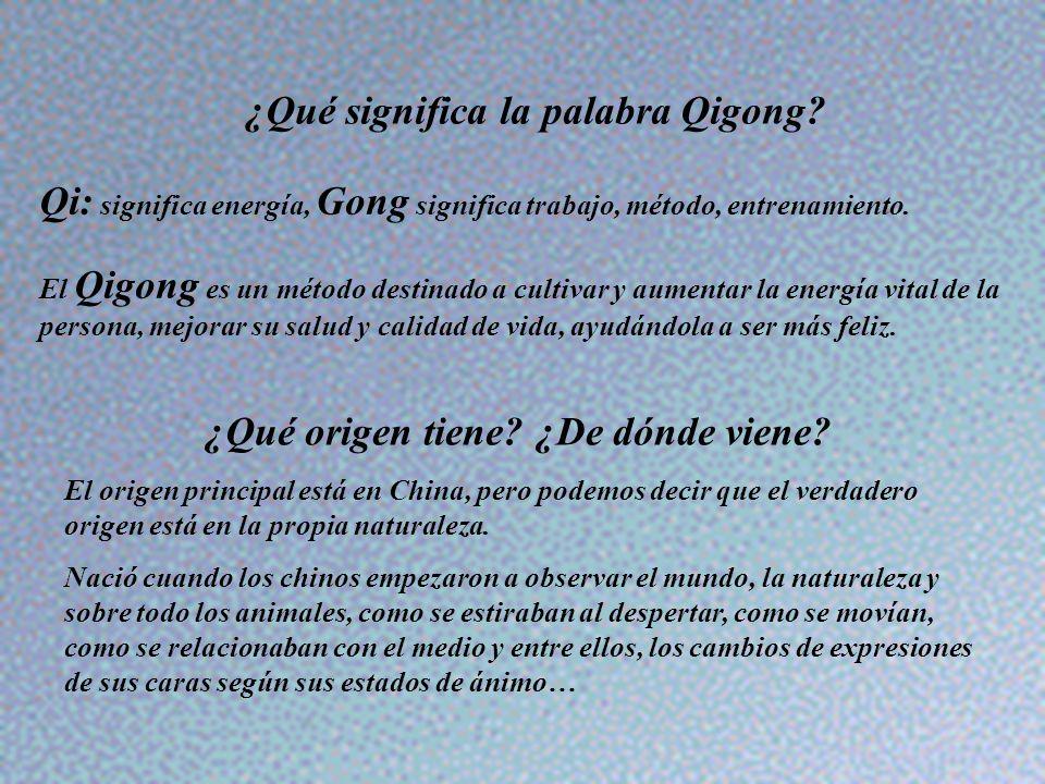 ¿Qué significa la palabra Qigong? Qi: significa energía, Gong significa trabajo, método, entrenamiento. El Qigong es un método destinado a cultivar y
