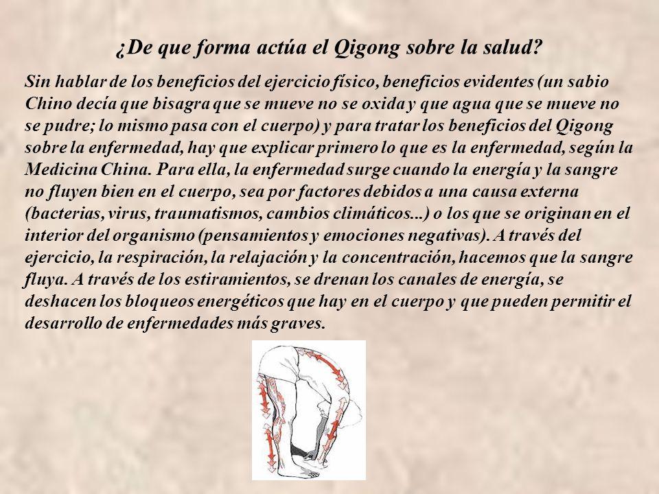¿De que forma actúa el Qigong sobre la salud? Sin hablar de los beneficios del ejercicio físico, beneficios evidentes (un sabio Chino decía que bisagr
