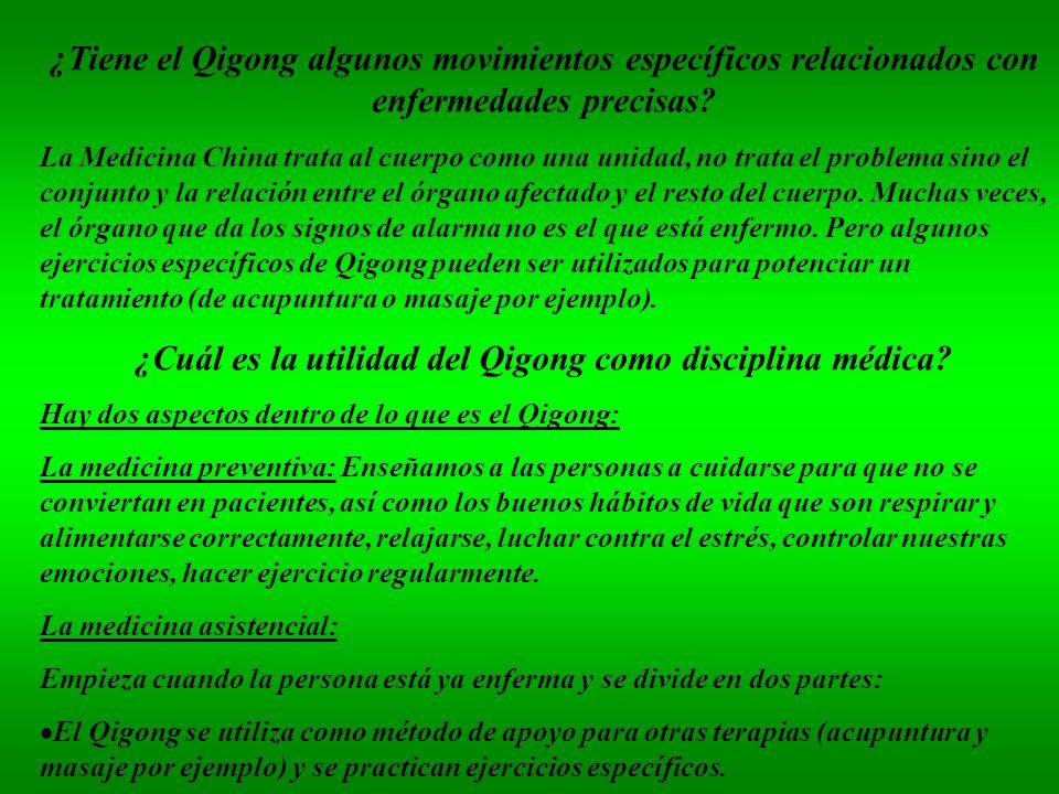 ¿Tiene el Qigong algunos movimientos específicos relacionados con enfermedades precisas? La Medicina China trata al cuerpo como una unidad, no trata e
