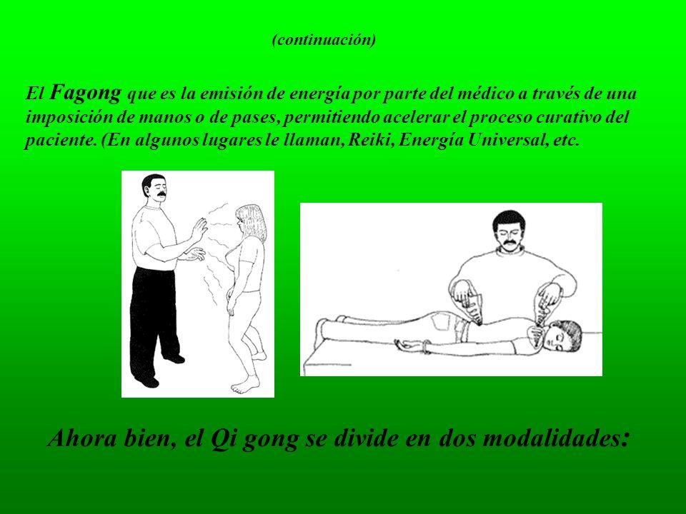 El Fagong que es la emisión de energía por parte del médico a través de una imposición de manos o de pases, permitiendo acelerar el proceso curativo d