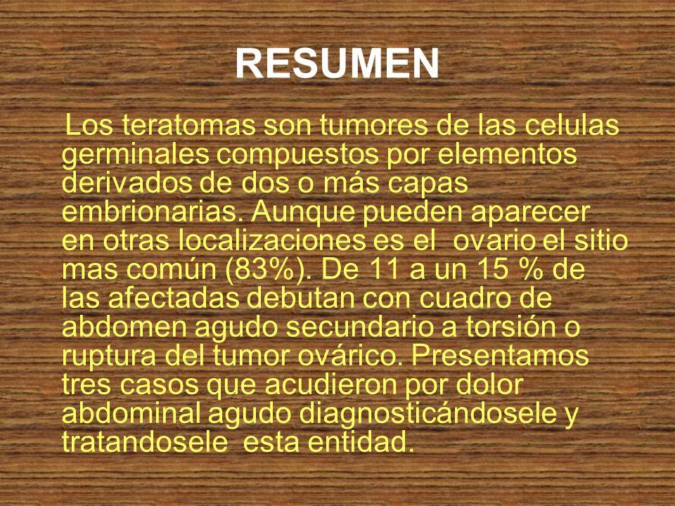 RESUMEN Los teratomas son tumores de las celulas germinales compuestos por elementos derivados de dos o más capas embrionarias. Aunque pueden aparecer