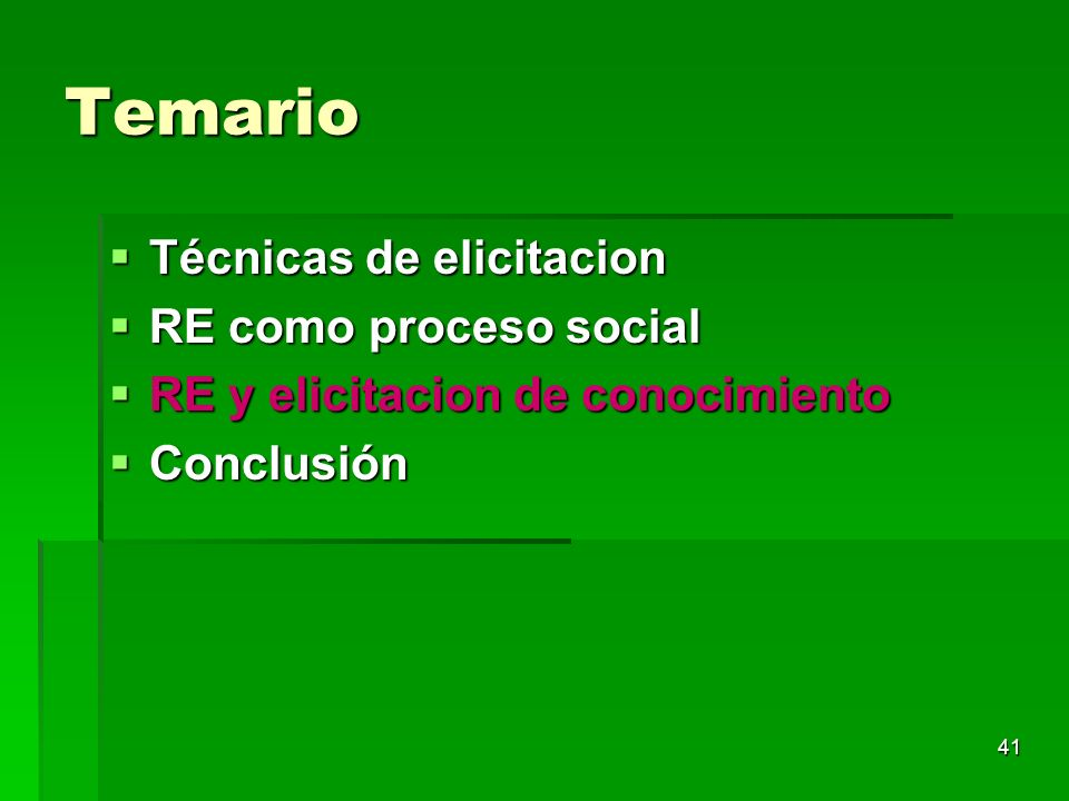 41 Temario Técnicas de elicitacion Técnicas de elicitacion RE como proceso social RE como proceso social RE y elicitacion de conocimiento RE y elicita