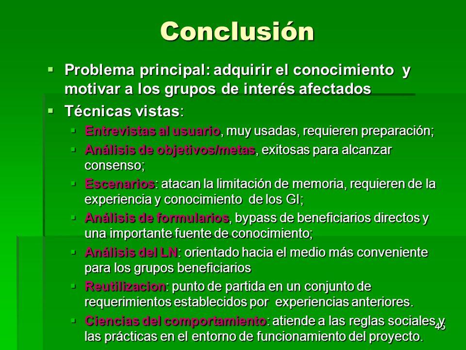 45 Conclusión Problema principal: adquirir el conocimiento y motivar a los grupos de interés afectados Problema principal: adquirir el conocimiento y