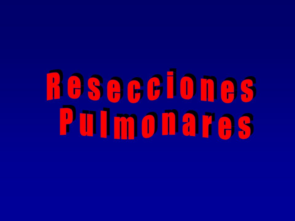 RESECCIONES PULMONARES POR CARCINOMA Ventajas de VATS vs toracotomía convencional Menor deformidad estética.