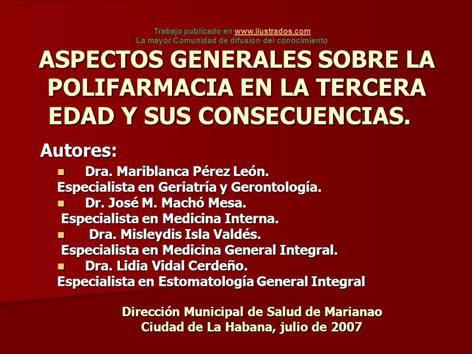 ASPECTOS GENERALES SOBRE LA POLIFARMACIA EN LA TERCERA EDAD Y SUS CONSECUENCIAS. Dra. Mariblanca Pérez León. Dra. Mariblanca Pérez León. Especialista