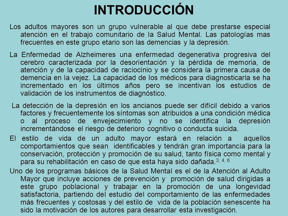 INTRODUCCIÓN Los adultos mayores son un grupo vulnerable al que debe prestarse especial atención en el trabajo comunitario de la Salud Mental.
