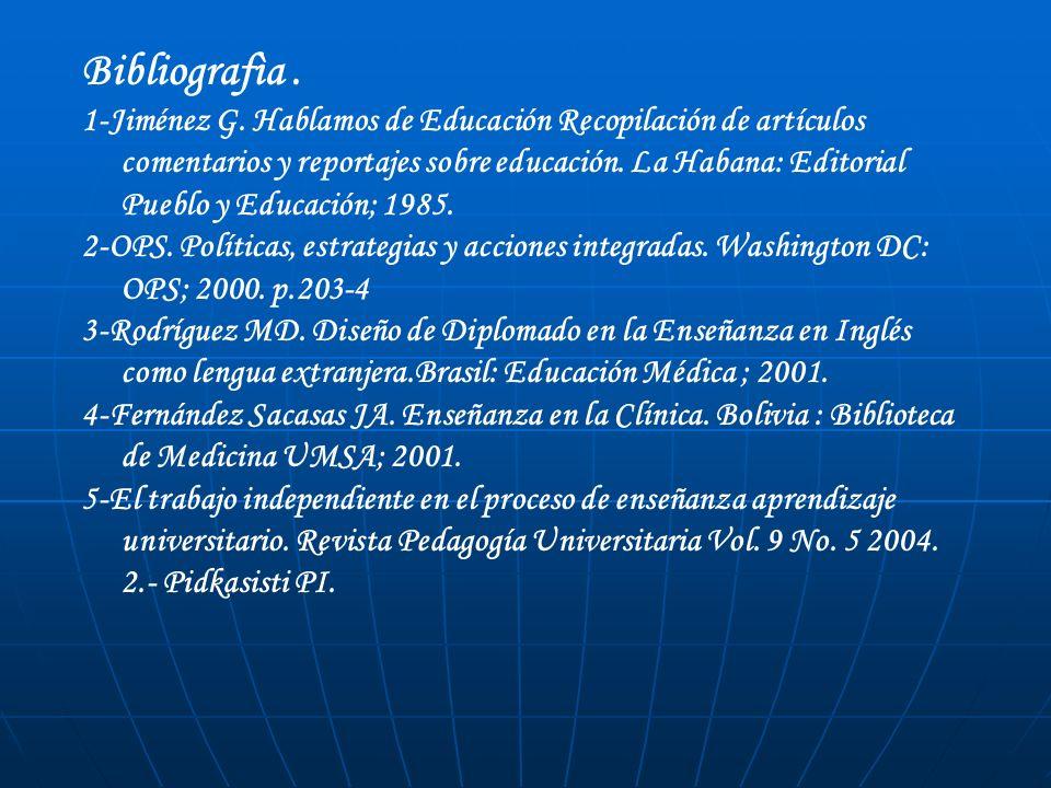 Bibliografìa. 1-Jiménez G. Hablamos de Educación Recopilación de artículos comentarios y reportajes sobre educación. La Habana: Editorial Pueblo y Edu