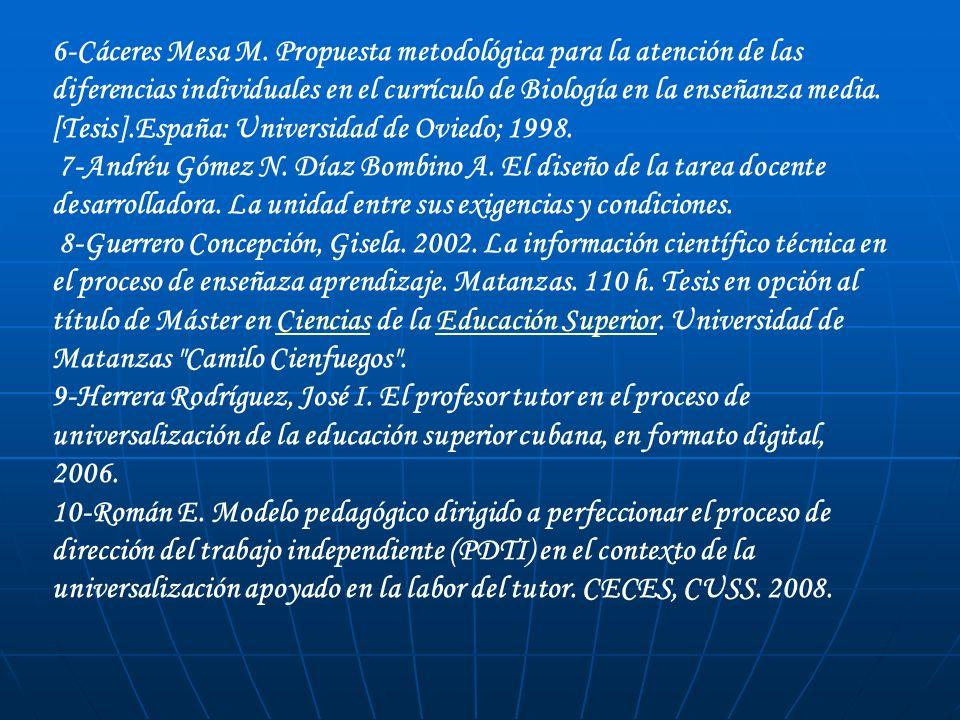 6-Cáceres Mesa M. Propuesta metodológica para la atención de las diferencias individuales en el currículo de Biología en la enseñanza media. [Tesis].E